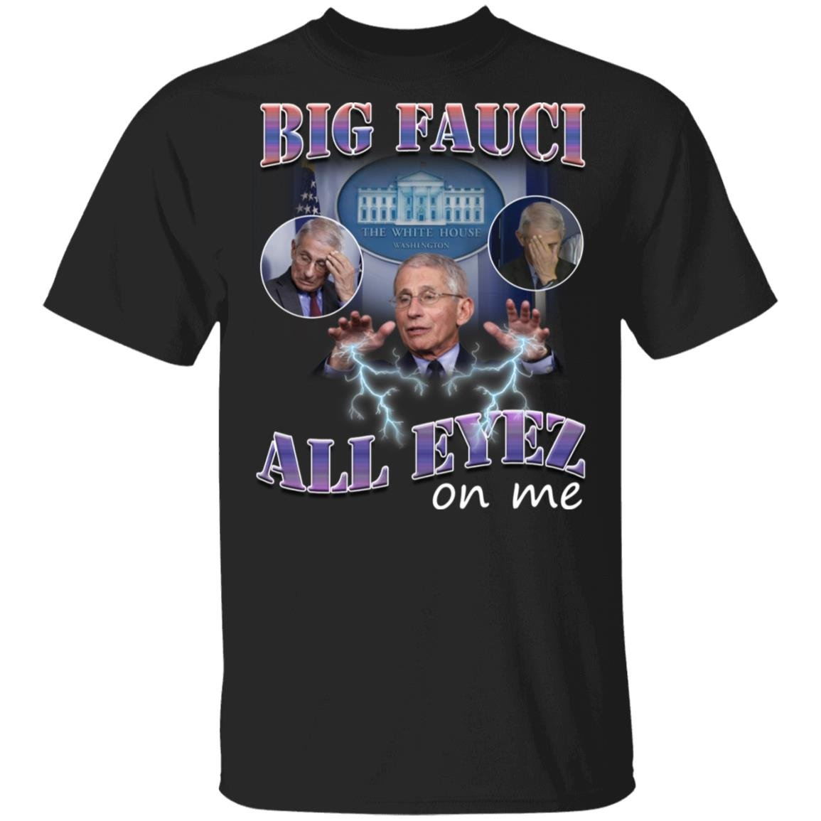 Big Fauci all eyez on me shirt, sweatshirt, hoodie